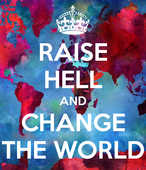 raise-hell-and-change-the-world-8
