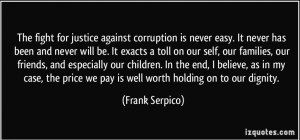 cropped-quote-the-fight-for-justice-against-corruption-is-never-easy-it-never-has-been-and-never-will-be-it-frank-serpico-1674311.jpg
